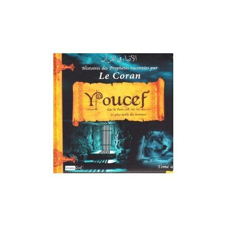 Histoires des Prophètes racontées par le Coran YOUCEF ﷺ - Tome 4