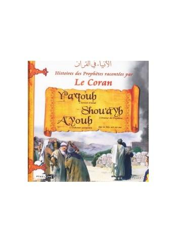 Histoires des Prophètes racontées par le Coran (Album 5) YAQOUB,SHOUAYB, AYOUB (sbdl)