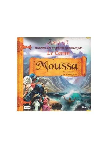 Histoires des Prophètes racontées par le Coran (Album 6) MOUSSA (sbdl)