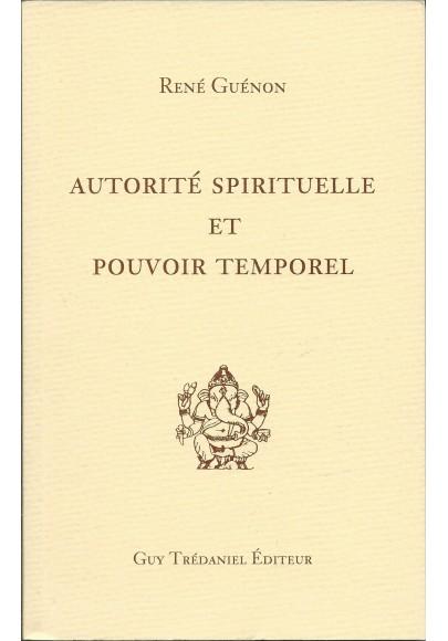 Autorité spirituel et pouvoir temporel par René Guénon