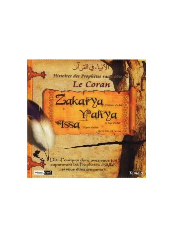 Histoires des Prophètes racontées par le Coran (Album 8) ZAKARYA,YAHYA, ISSA (sbdl)