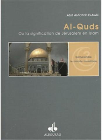 Al-Quds, la signification de Jérusalem en Islam