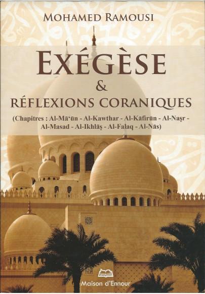Exégèse et réflexions coraniques - Du chapitre Al-Ma'un jusqu'à An-Nas, de Mahmoud Ramoussi