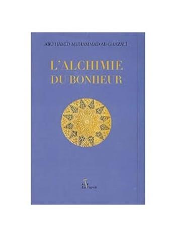 L'alchimie du bonheur d'après Abou hamid Al-Ghazali