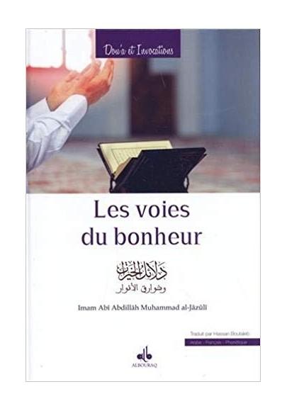 Les Voies du bonheur (Guide des Bienfaits)/ Dala´il al khayrat- Arabe-Français-Phonétique