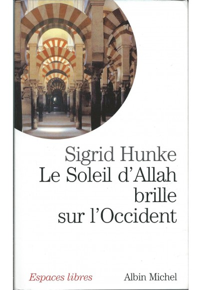 Le soleil d'allah brille sur l'occident de Sigrid HUNKE