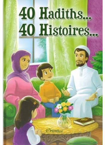 40 Hadiths... 40 Histoires...
