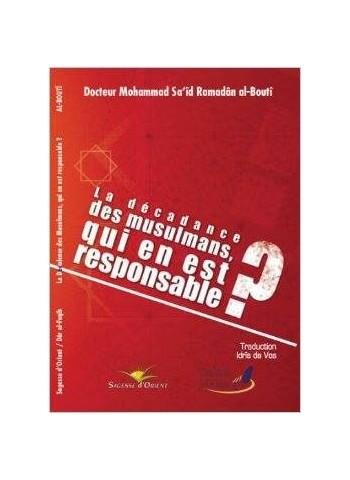 La décadence des musulmans qui en est responsable?-Mohammad Said Ramadan Al Bouti