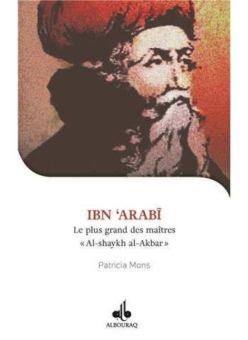 Ibn Arabi, Shaykh al-akbar, le plus grand des maîtres