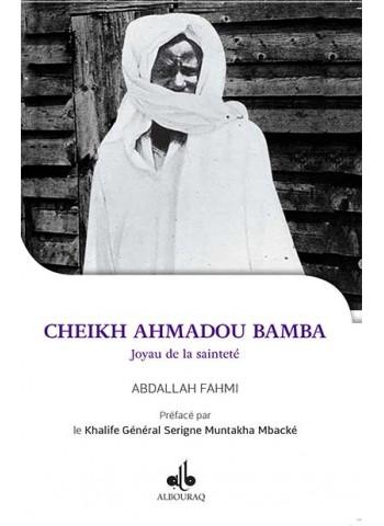 Cheikh Ahmadou Bamba, joyau de la sainteté