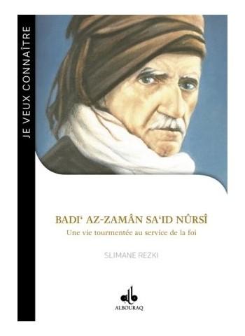 Badi' az-Zamân Sa'id Nûrsî : une vie tourmentée au service de la foi