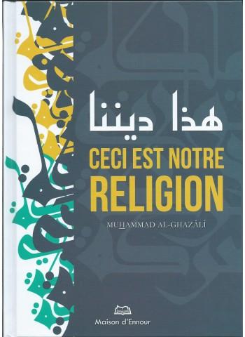 Ceci est notre religion - Muhammad Al-Ghazâlî