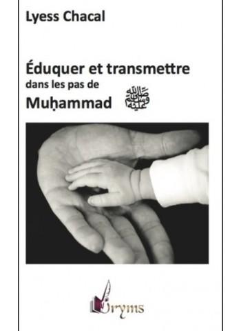 Éduquer et transmettre dans les pas de Muhammad ﷺ