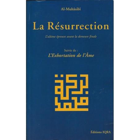 La Résurrection - L'ultime épreuve avant la demeure finale - Al-Muhâsibî