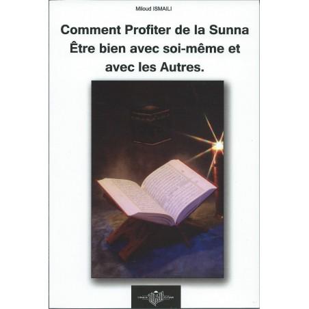 Comment profiter de la sunna etre bien avec soi-meme et avec les autres ISMAILI MILOUD