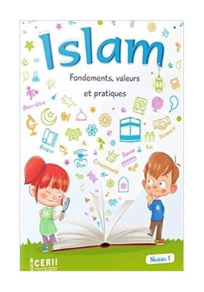 Islam - fondements, valeurs et pratiques  Niveau 1