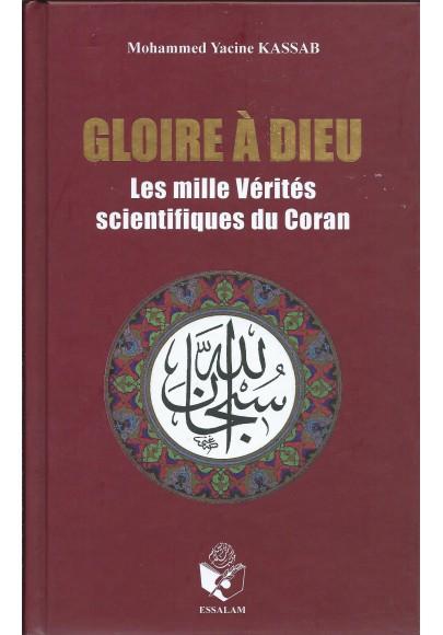 Les mille vérités scientifiques du Coran Tome I - Gloire à Dieu - Mohamed Yacine KASSAB