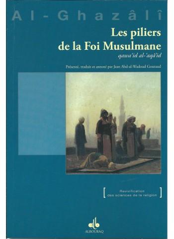 Les piliers de la foi Musulmane : Qawa'id al-'aqâ'id , ABU HAMID ALGHAZALI