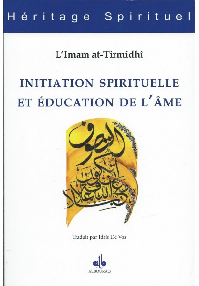 Initiation spirituelle et éducation de l'âme , Al-Hakim AT-TIRMIDI