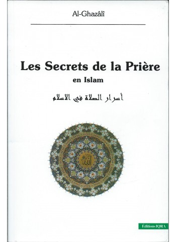Les secrets de la prière en islam de l'imam Al-Ghazalî