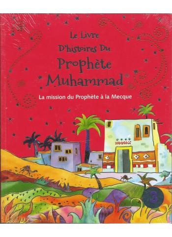 Le livre d'histoire du Prophète Muhammad - Volume 3 - La mission du prophète à la Mecque