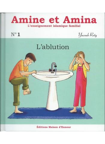 L'ablution - Volume 1 de la collection Amine et Amina, l'enseignement islamique familial