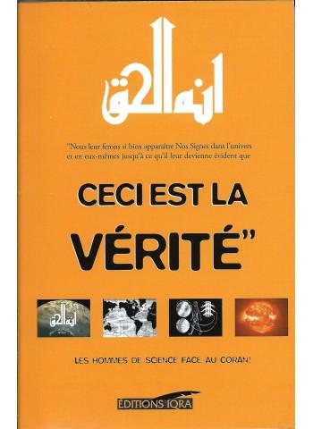 Ceci est la vérité - Les hommes de science face au Coran - par cheikh Abdel-Majid Zendani