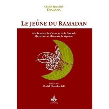 Le jeûne du ramadan, selon le Coran et la sunna - de diagana-ahmad-hamahullah
