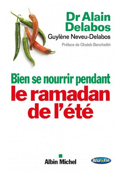 Bien se nourrir pendant le ramadan de l'été par Alain Delabos
