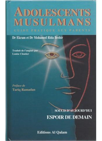 Adolescents Musulmans - Guide pratique aux parents du Dr Ekram et DrRida Beshir