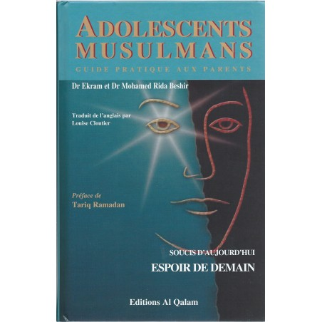 Adolescents Musulmans - Guide pratique aux parents du Dr Ekram et DrRida Beshir