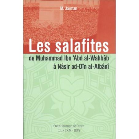 Les salafites - de Muhammad Ibn Abd El wahhab à Nassir ad Din al Albani