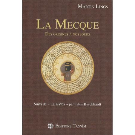La Mecque des origines à nos jours de Martin Lings