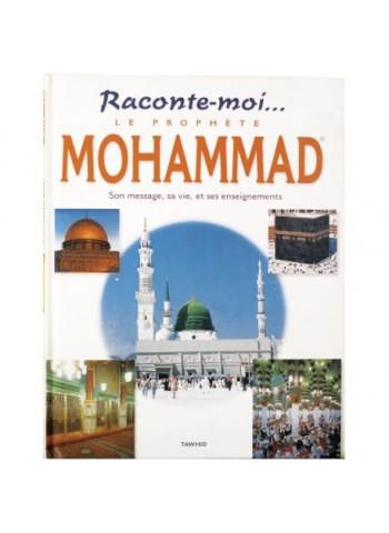 Raconte-moi le Prophète Mohammed (saws)