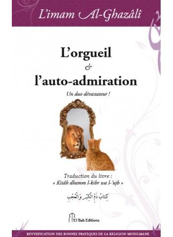 L'orgueil et l'auto-admiration de l'imam Abû Hâmid al-Ghazalî