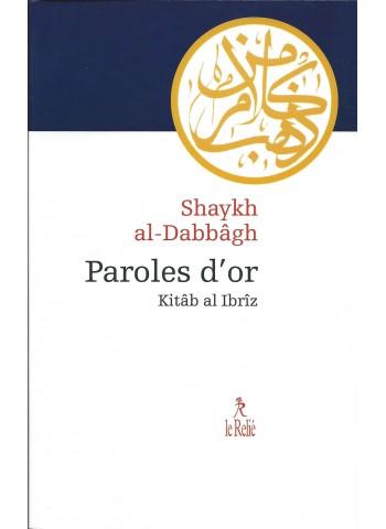 Paroles d'or kitâb al Ibrîz de shaykh ad-Dabbâgh