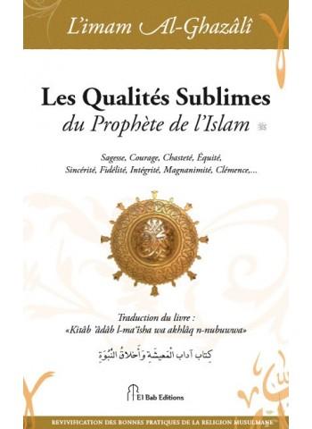 Les qualités sublimes du prophète de l'imam Abû Hâmid al-Ghazalî