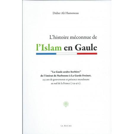 L'histoire méconnue de l'Islam en Gaulle de Didier Ali Hamoneau