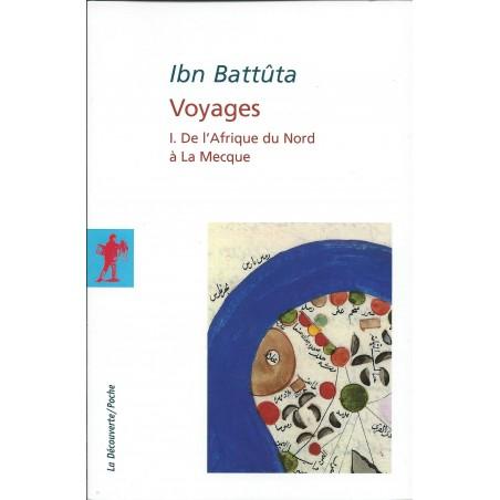 Ibn Battuta. Voyages. Volume I - De l'Afrique du Nord à La Mecque
