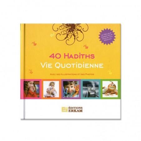 40 Hadiths - Vie quotidienne
