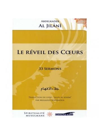 Le Réveil des coeurs - 33 sermons - AbelKader Al Jilânî