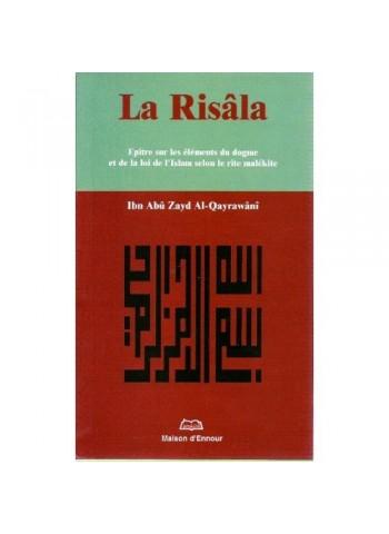 La Risalâ - Epître sur les éléments du dogme et de la loi de l'Islam selon le rite malékite - Ibn Abû zayd Al-Qayrawânî