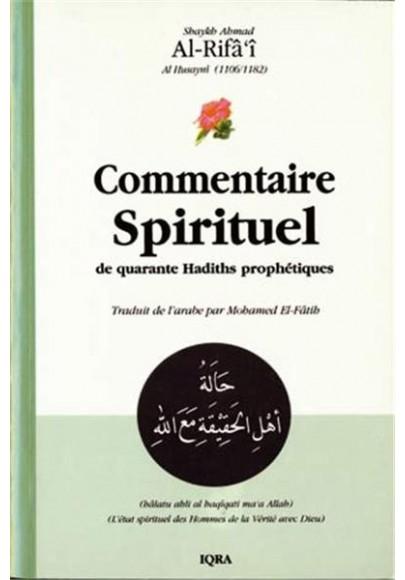 Commentaire Spirituel de quarante Hadiths prophétique - cheikh Ahmed Al-Rifa'î