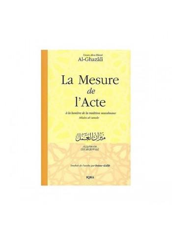 La Mesure de l'acte à la lumière de la tradition musulmane