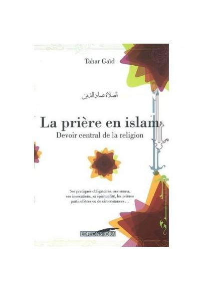 La prière en Islam - devoir central de la religion- Tahar Gaïd