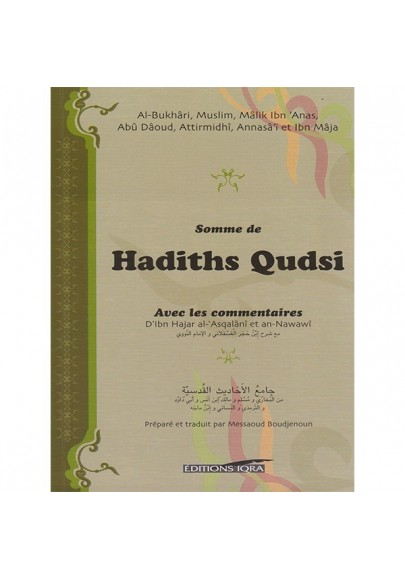 Somme de Hadiths Qudsi avec les commentaires d'Ibn Hajar al-'Asqalânî et an-Nawawî