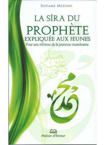 La sîra du prophète expliquée aux jeunes de Sofiane Meziani