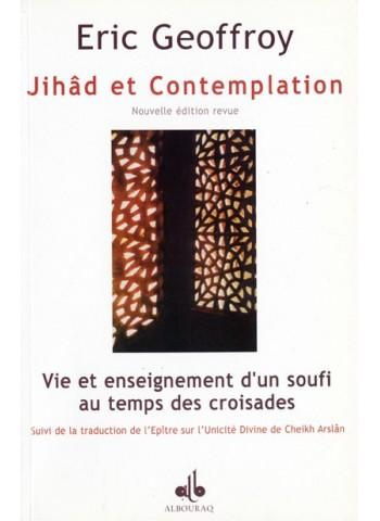 Jihâd et contemplation. Vie et enseignement d'un soufi au temps des croisades par Eric GEOFFROY