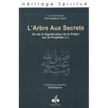 L'Arbre Aux secrets , ou de la signification de la Prière sur le Prophète - cheikh Ahmad al-ALAWÎ