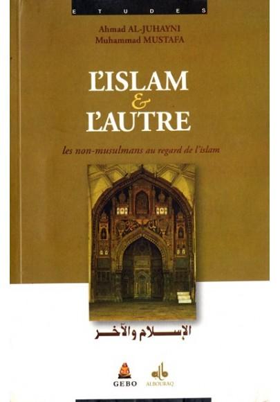 L'Islam et l´autre (les non musulmans au regard de l'islam) de Ahmad AL JUHAYNI